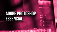 Adobe Photoshop Essencial